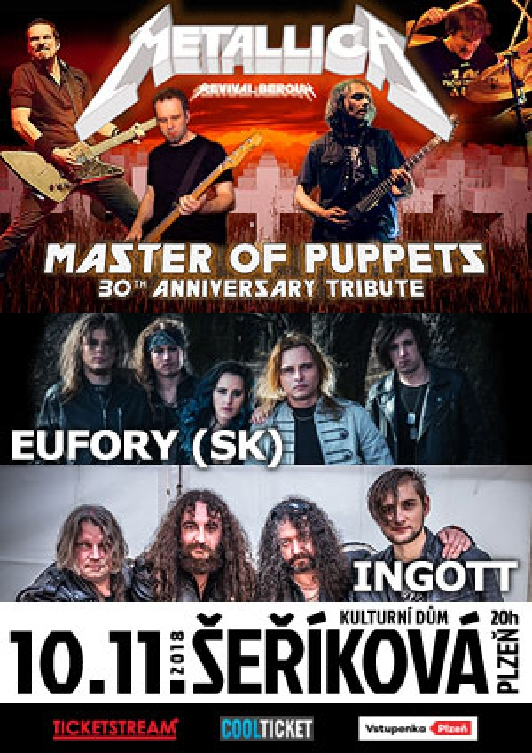 10. 11. 2018 / Metallica Tribute – Master of Puppets 30th Anniversary Tribute + Eufory (SK) + Ingott